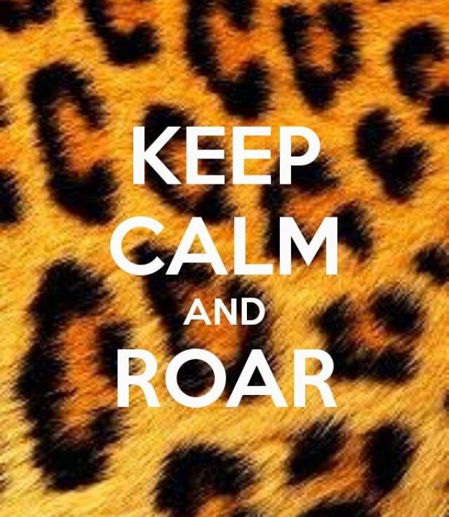 Keep Calm and ROAR