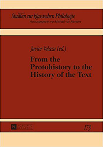 From the protohistory to the history of the text / Javier Velaza (ed.) Publicación 	Frankfurt am Main ; New York : PL Academic Research, [2016]