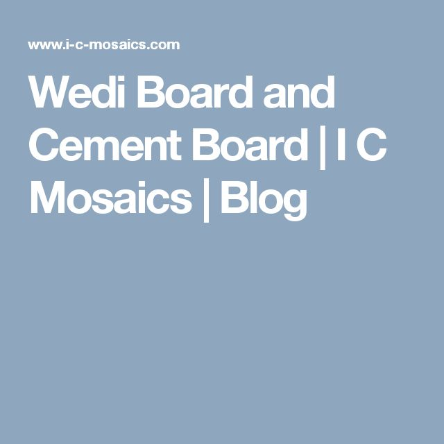 Wedi Board and Cement Board | I C Mosaics | Blog