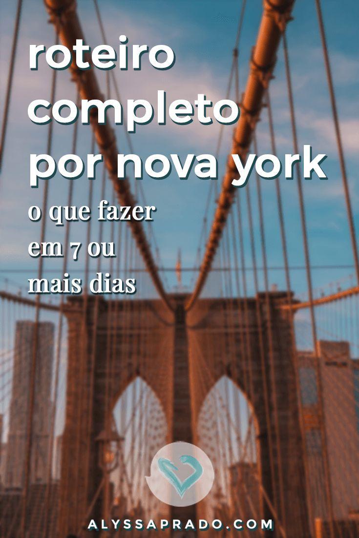 Roteiro Por Nova York O Que Fazer Em 7 Ou Mais Dias Na Cidade