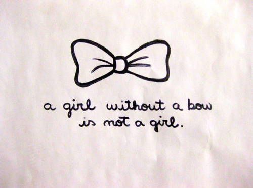 a girl without a bow is not a girl :)