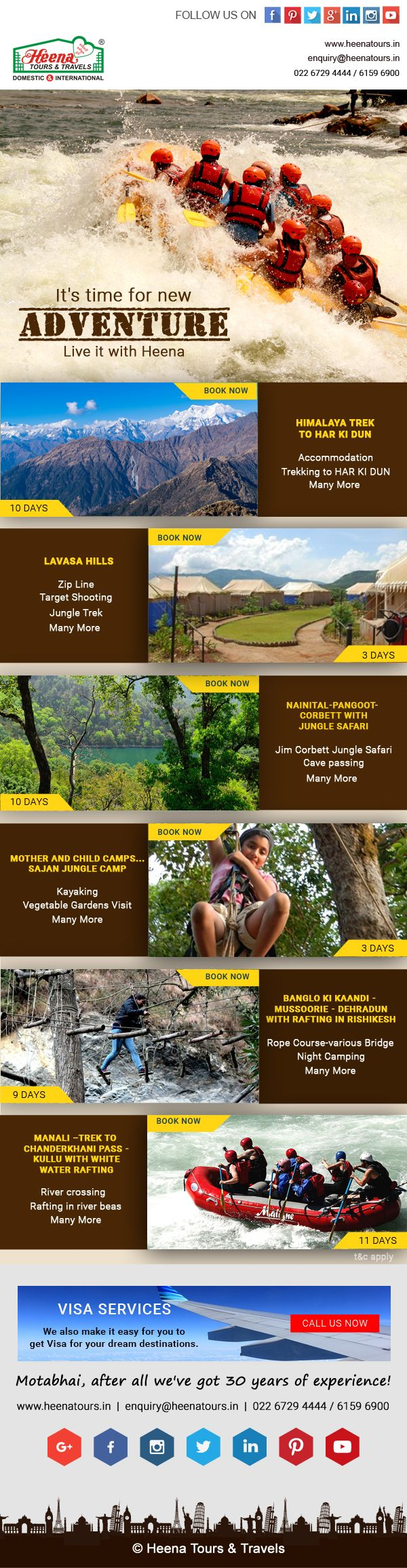 Let's take a break from the busy school schedule and plan a vacation with combination of entertainment, education and adventure. Heena Tours launches varied adventure tour packages with full of adventurous activities like River Crossing, White water rafting, Mountaineering, Rappelling, Rock Climbing, Zorbing, Burma Bridge, Treasure Hunt, Jungle Trek, Night Trek, Archery and many more. Book special Adventure Packages with us and experience the best adventure travel.