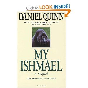 My Ishmael: A read for the curious mind who wants to know the teachings beyond our societies, boxed view.. In my opinion the worst invention of man was to put food under lock and key..