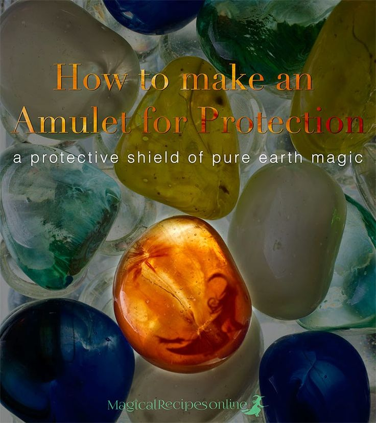 How to make an Amulet for Protection how to create a protective shield of pure earth magic a step-by-step guide to a powerful Voodoo Spell