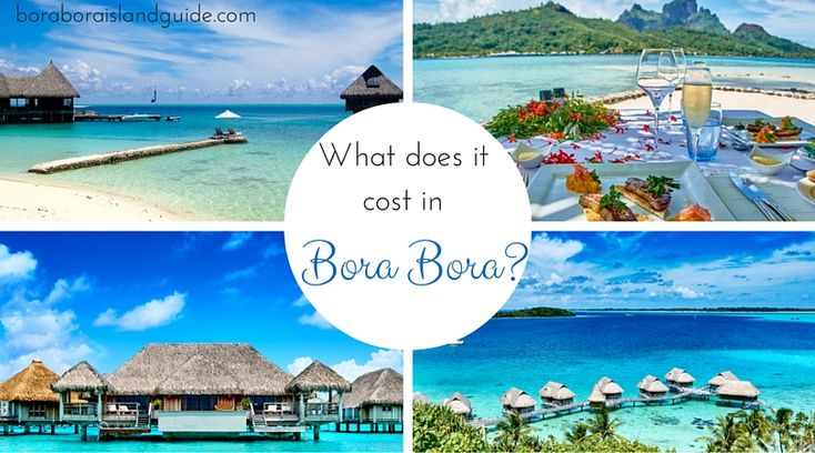 How much does a Bora Bora vacation cost? Here's an overview of Bora Bora prices to help you know which accommodation options are right for your budget.