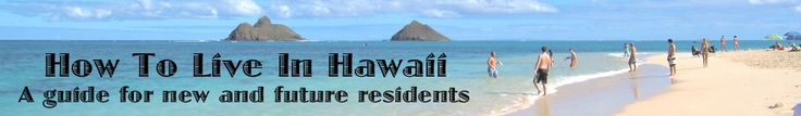 How to Live in Hawaii: A Guide for New and Future Residents