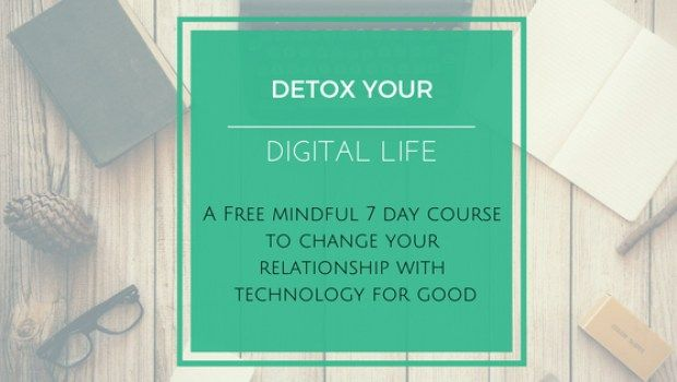 Change your relationship with technology forever... Digital Detox