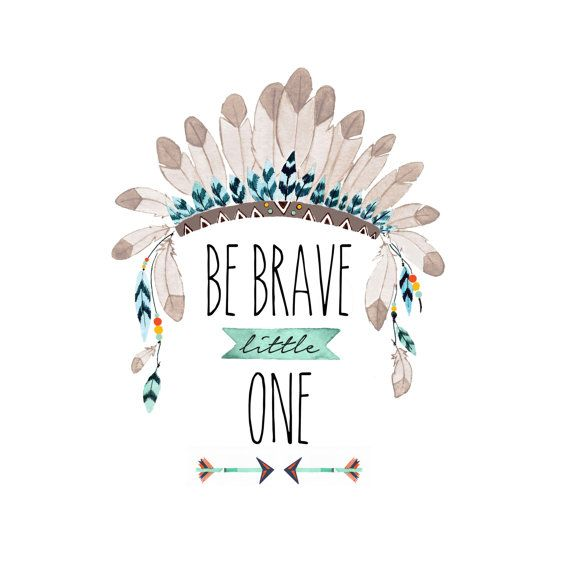 Be Brave Little One Print Tribal Nursery Art Indian