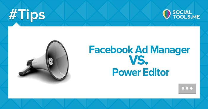 Facebook Ad Manager vs. Power Editor: http://promo.st/1qYC3DB
