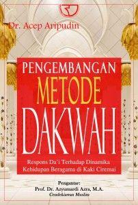Buku Pengembangan Metode Dakwah Penulis: Dr. Acep Aripudin