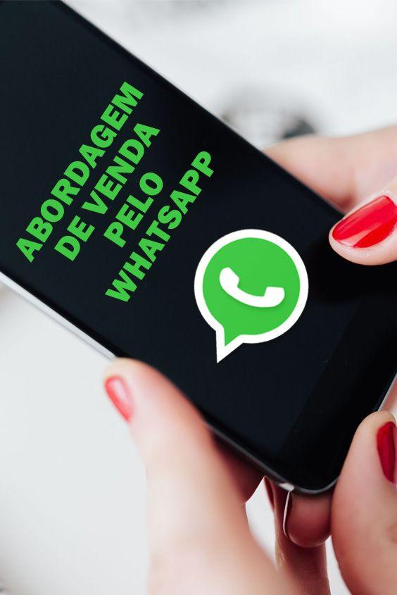 Abordagem De Venda Pelo Whatsapp Como Vender Mais Com Whatsapp