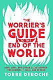The Worrier's Guide to the End of the World: Love Loss and Other Catastrophes--through Italy India and Beyond by Torre DeRoche (Author) #Kindle US #NewRelease #Travel #eBook #ad