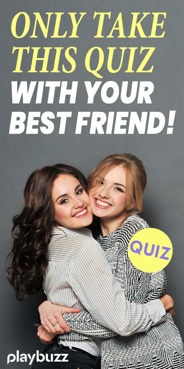 Only Take This Quiz With Your Best Friend! Personality