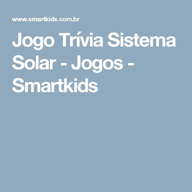 Jogo Trívia Sistema Solar - Jogos  - Smartkids