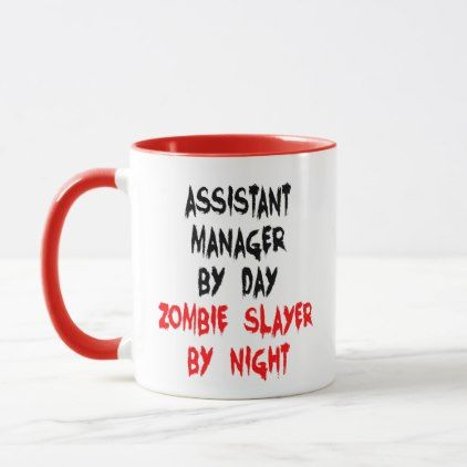 Assistant Manager Zombie Joke Mug - love quote quotes gift idea diy special design