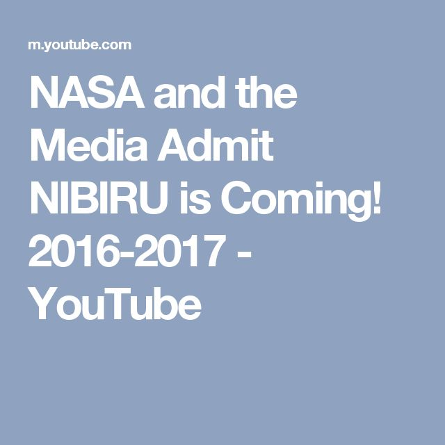 NASA and the Media Admit NIBIRU is Coming! 2016-2017 - YouTube