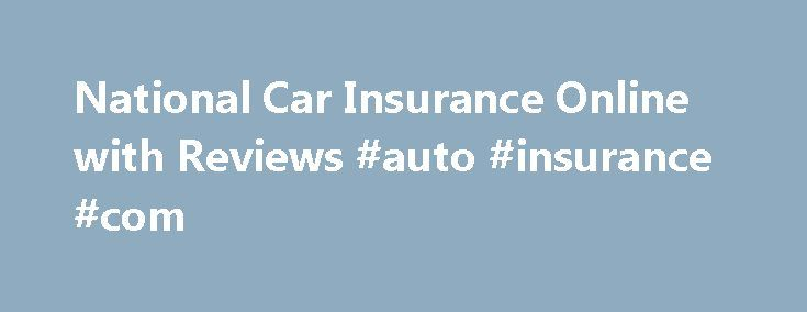 National Car Insurance Online with Reviews #auto #insurance #com http://insurances.remmont.com/national-car-insurance-online-with-reviews-auto-insurance-com/  #national insurance # Key Benefits of National Car Insurance Discounts You can avail attractive online discounts in additional to NCB Accidental Cover /Customer Support Add-on Covers for National Car Insurance Inclusion & Exclusion in National Car Insurance Overview National Insurance Company Ltd The National Insurance Company (NIC)…