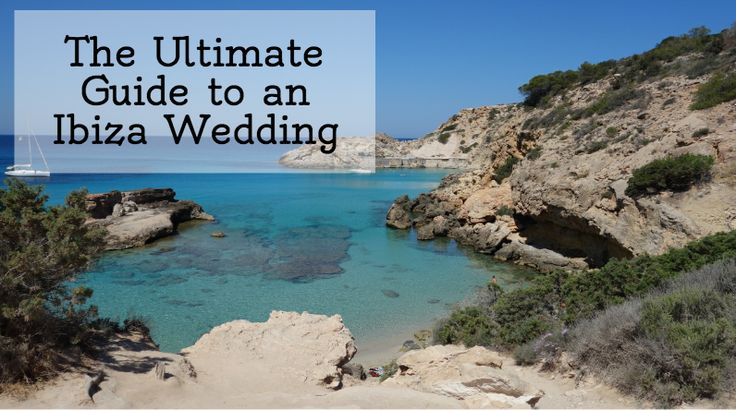 The Ultimate Ibiza Wedding Guide- With top venues and photographers. Everything you need to know about marrying on the white isle!