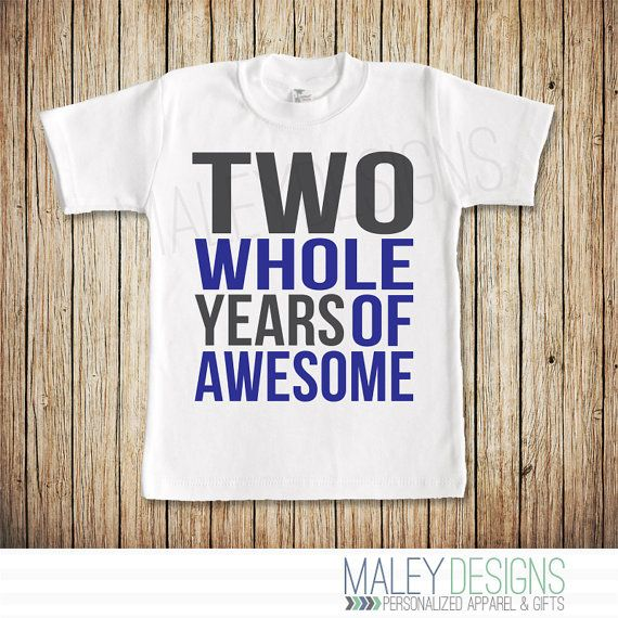 Second Birthday Shirt Boy, Two Year Old Birthday Shirt, Two Whole Years of Awesome, Customize the Colors
