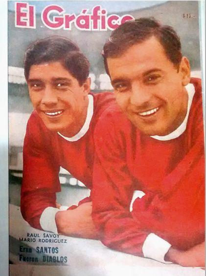 RAUL SAVOY y MARIO RODRIGUEZ Tapa de El Gráfico en 1964. Vinieron de Chacarita para triunfar en Independiente.