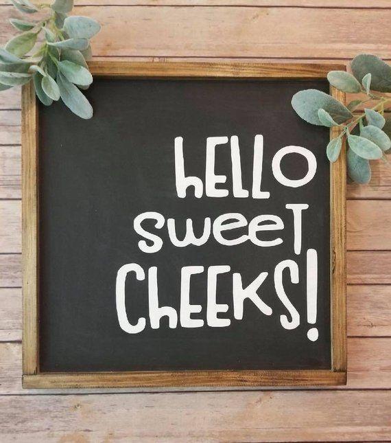 Hello Sweet Cheek Sweet Cheeks Sign Hello Sweet Cheeks