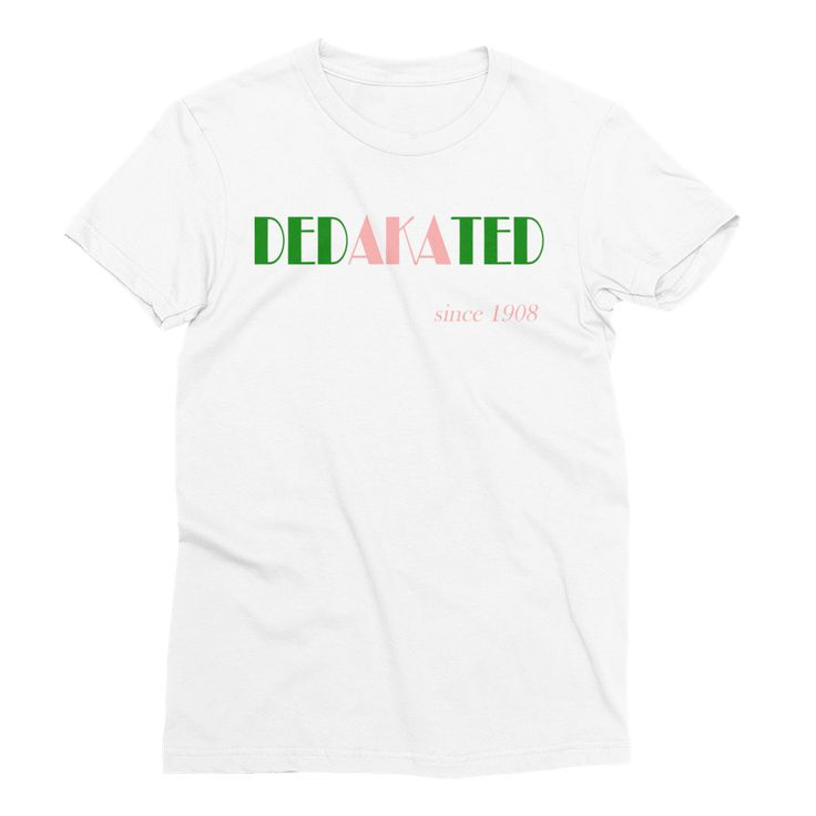 """DedAKAted"" Alpha Kappa Alpha Sorority Incorporated Tee"