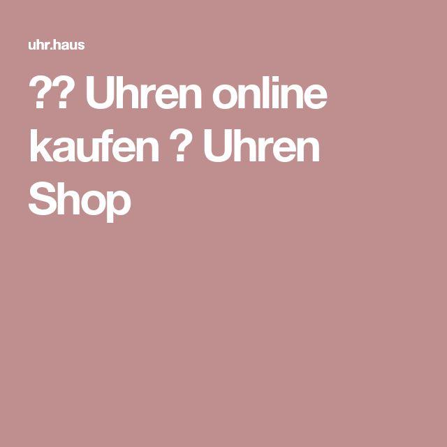 ★❤ Uhren online kaufen  ✓ Uhren Shop