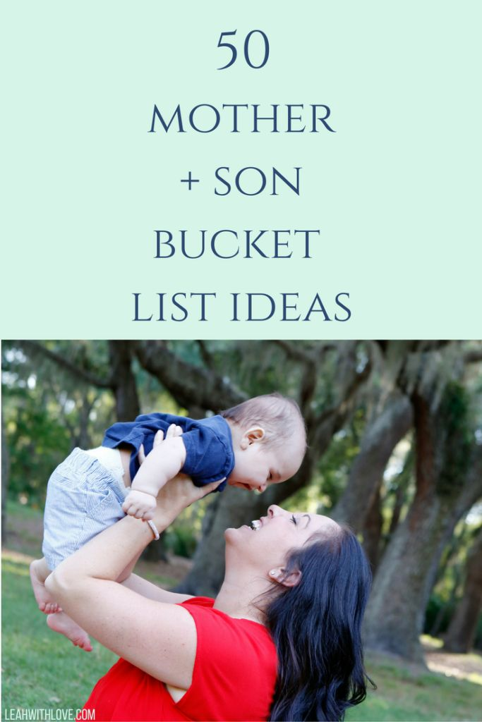 Mother + Son Bucket List- Create memories with your son by creating a bucket list of things to do over the years. Make the days count!