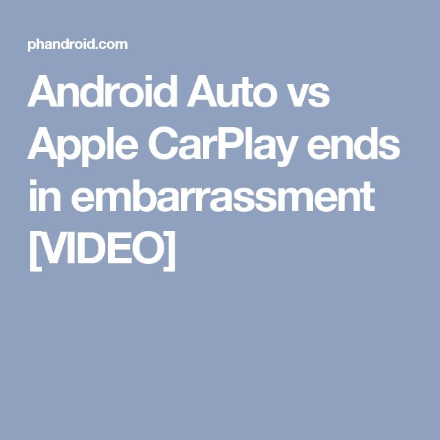 Android Auto vs Apple CarPlay ends in embarrassment [VIDEO]