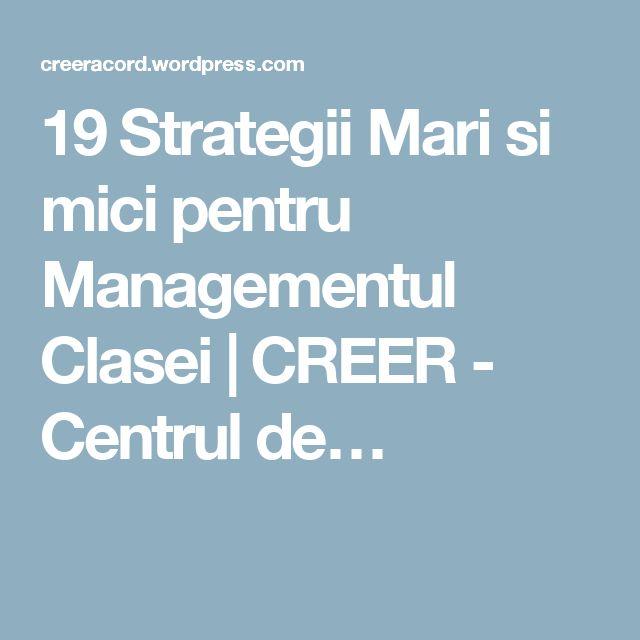 19 Strategii Mari si mici pentru Managementul Clasei | CREER - Centrul de…