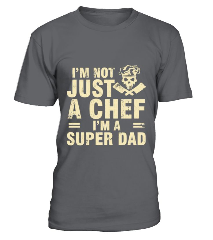 Not just a chef I'm a super dad t-shirt  Chef#tshirt#tee#gift#holiday#art#design#designer#tshirtformen#tshirtforwomen#besttshirt#funnytshirt#age#name#october#november#december#happy#grandparent#blackFriday#family#thanksgiving#birthday#image#photo#ideas#sweetshirt#bestfriend#nurse#winter#america#american#lovely#unisex#sexy#veteran#cooldesign#mug#mugs#awesome#holiday#season#cuteshirt