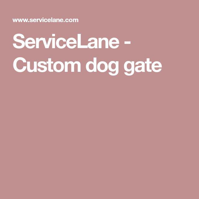 ServiceLane - Custom dog gate