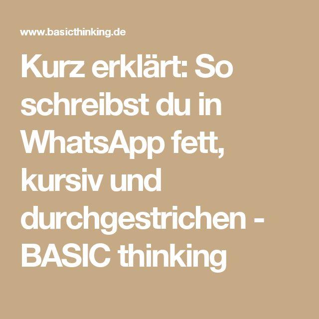 Kurz erklärt: So schreibst du in WhatsApp fett, kursiv und durchgestrichen - BASIC thinking