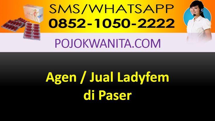 [SMS/WA] 0852.1050.2222 - Ladyfem Paser | Kalimantan Timur | Agen Jual D...