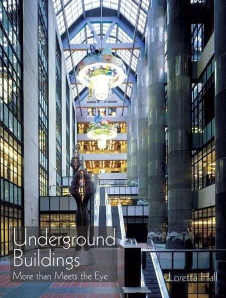 Underground Buildings: More Than Meets the Eye