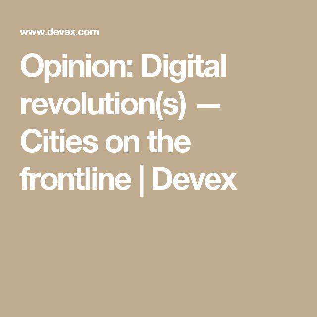 Opinion: Digital revolution(s) — Cities on the frontline  | Devex