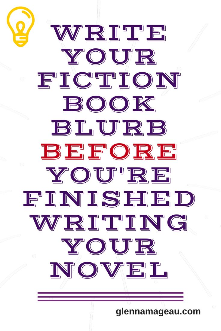 Write your fiction book blurb before you are finished writing your novel! Save yourself time and stress.