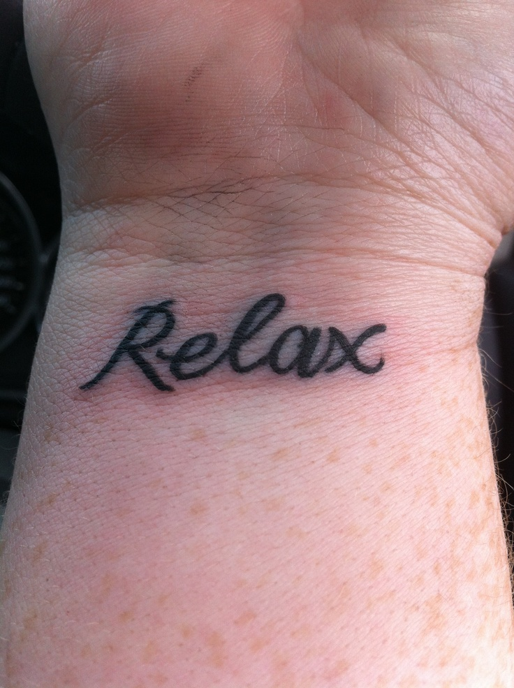 Something I really need to do sometimes    Relax  Tattoo