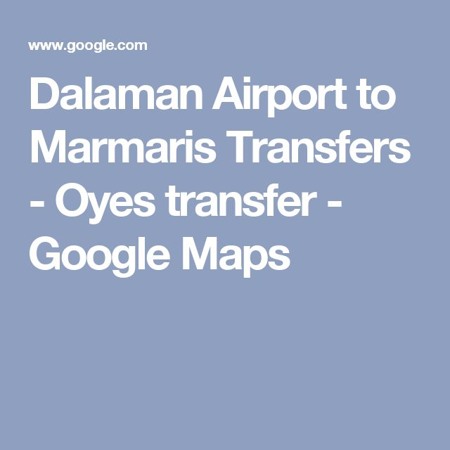 Dalaman Airport to Marmaris Transfers - Oyes transfer - Google Maps