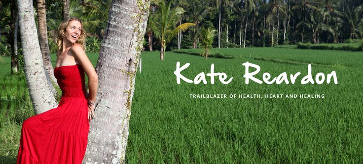 Kate Reardon, Naturopath, Nutritionist & Intuitive Healer