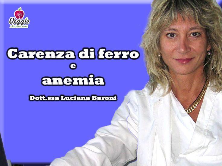 Carenza di ferro e anemia - Dott.ssa Luciana Baroni Come assumere sufficiente ferro nel proprio organismo