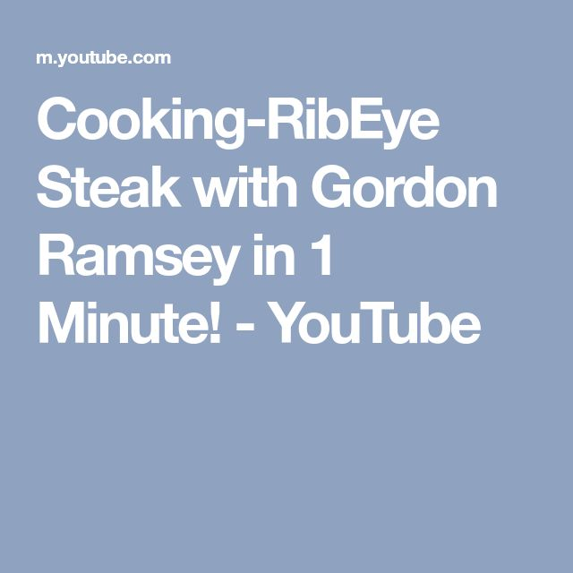 Cooking-RibEye Steak with Gordon Ramsey in 1 Minute! - YouTube