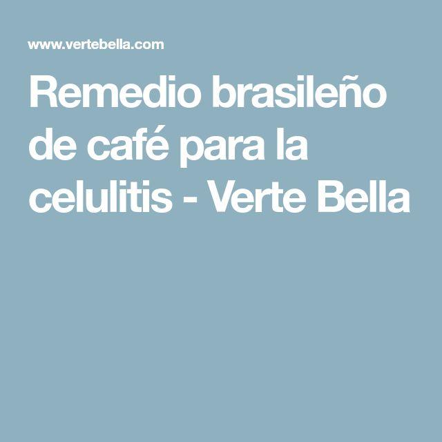 Remedio brasileño de café para la celulitis - Verte Bella