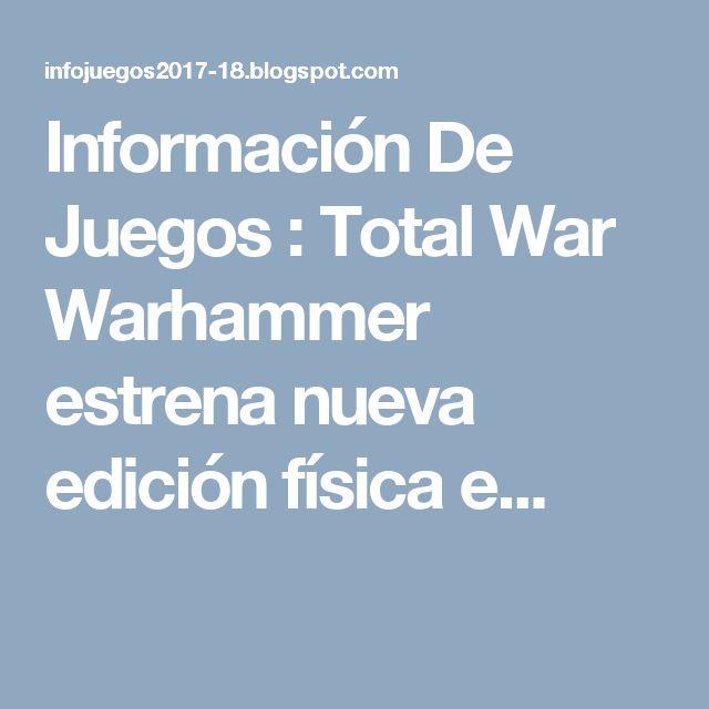 Información De Juegos : Total War Warhammer estrena nueva edición física e...