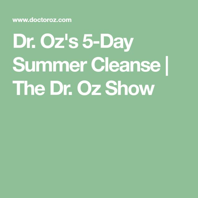 Dr. Oz's 5-Day Summer Cleanse | The Dr. Oz Show
