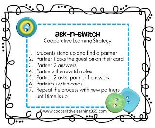 Use the cooperative learning strategy, ask-n-switch, with task cards.