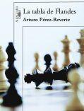 La tabla de Flandes – Arturo Perez-Reverte