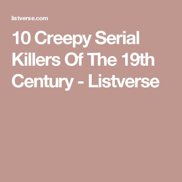 10 Creepy Serial Killers Of The 19th Century - Listverse