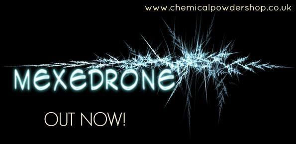 MEXEDRONE - OUT NOW! This is one of the BEST RC's in the industry and we now have it in stock! Mexedrone is an analog off MMC and has AMAZING REVIEWS! Hurry because it wont last long!! www.chemicalpowdershop.co.uk