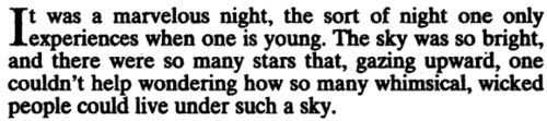 """Fyodor Dostoyevsky, """"White Nights"""": It was a marvelous night, the sort of night one only experiences when one is young. The sky was so bright, and there were so many stars that, gazing upward, one couldn't help wondering how so many whimsical, wicked people could live under such a sky."""